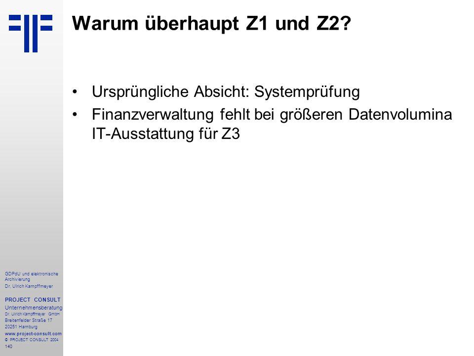 Warum überhaupt Z1 und Z2 Ursprüngliche Absicht: Systemprüfung