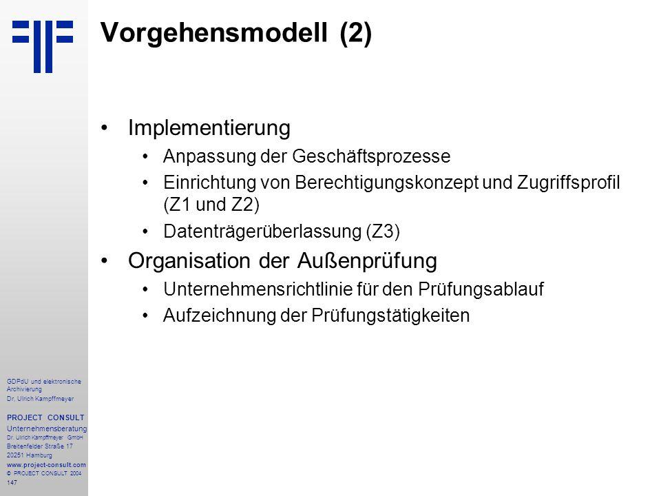 Vorgehensmodell (2) Implementierung Organisation der Außenprüfung
