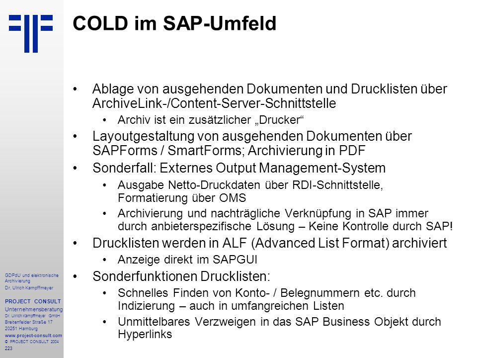COLD im SAP-Umfeld Ablage von ausgehenden Dokumenten und Drucklisten über ArchiveLink-/Content-Server-Schnittstelle.