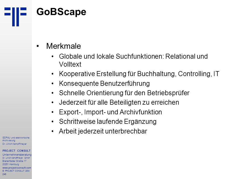 GoBScape Merkmale. Globale und lokale Suchfunktionen: Relational und Volltext Kooperative Erstellung für Buchhaltung, Controlling, IT.