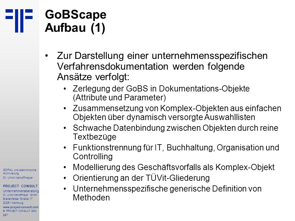 GoBScape Aufbau (1) Zur Darstellung einer unternehmensspezifischen Verfahrensdokumentation werden folgende Ansätze verfolgt: