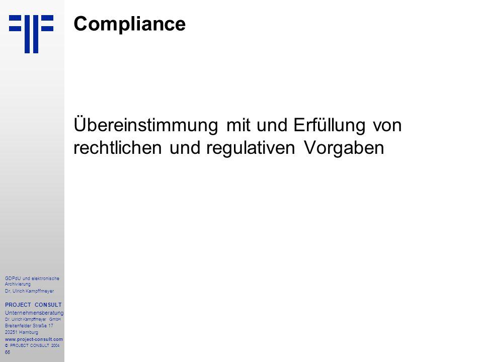 Compliance Übereinstimmung mit und Erfüllung von rechtlichen und regulativen Vorgaben. GDPdU und elektronische Archivierung.