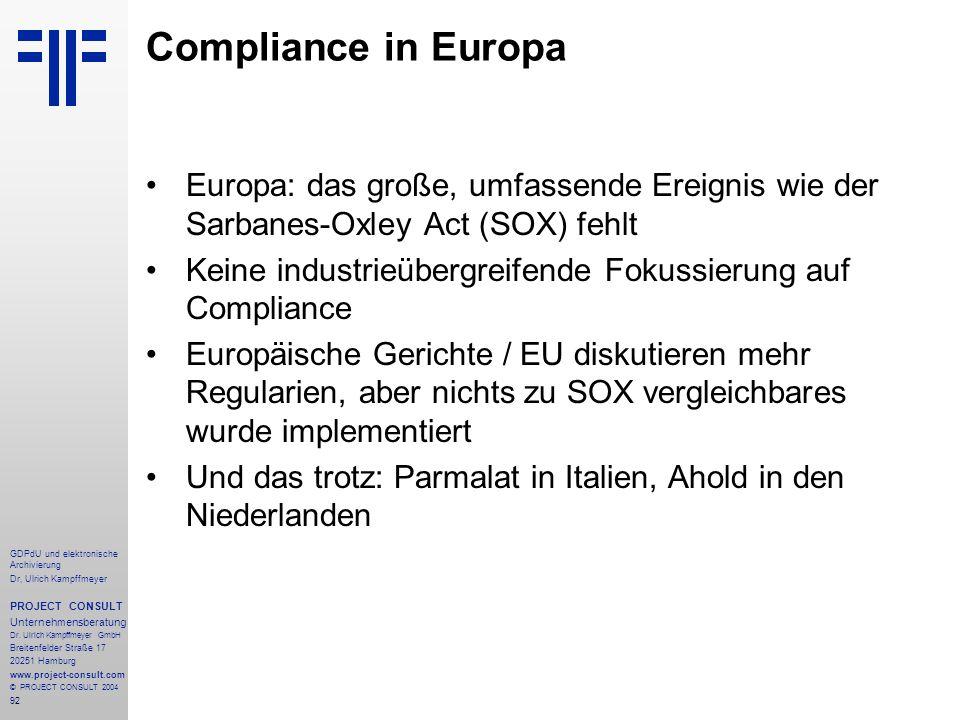 Compliance in Europa Europa: das große, umfassende Ereignis wie der Sarbanes-Oxley Act (SOX) fehlt.