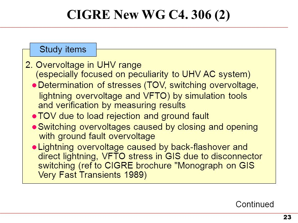 CIGRE New WG C4. 306 (2) Study items 2. Overvoltage in UHV range