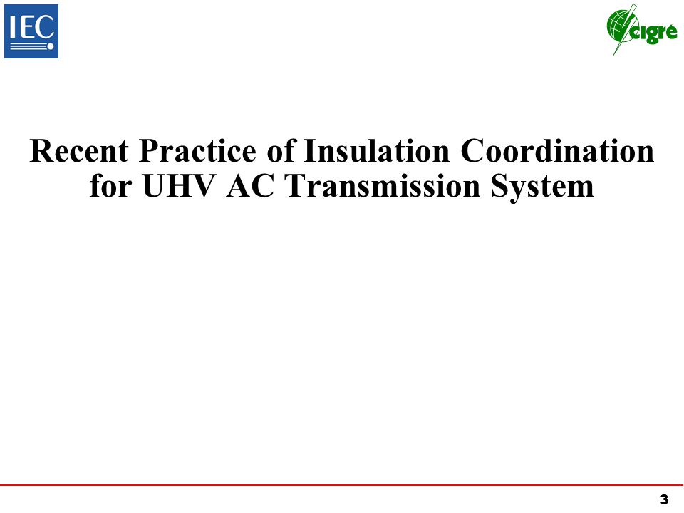 Recent Practice of Insulation Coordination for UHV AC Transmission System