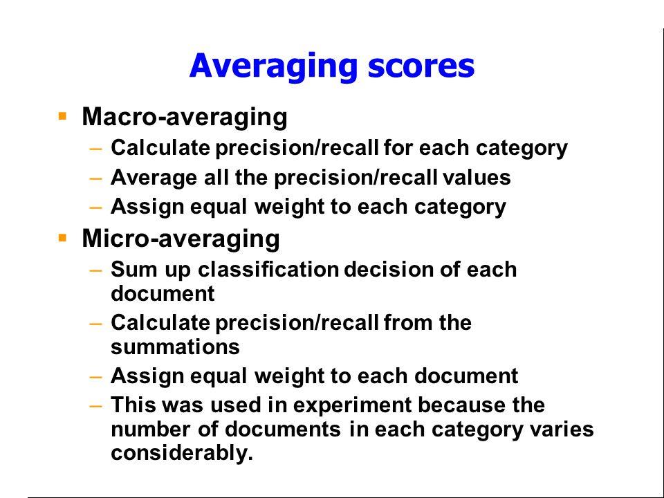 Averaging scores Macro-averaging Micro-averaging