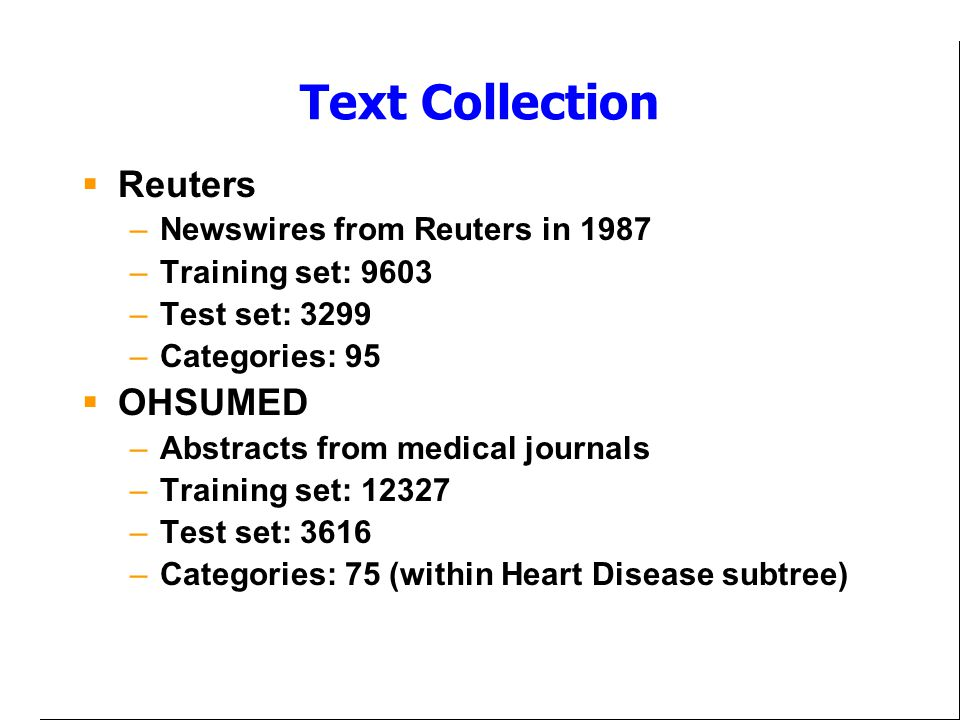 Text Collection Reuters OHSUMED Newswires from Reuters in 1987