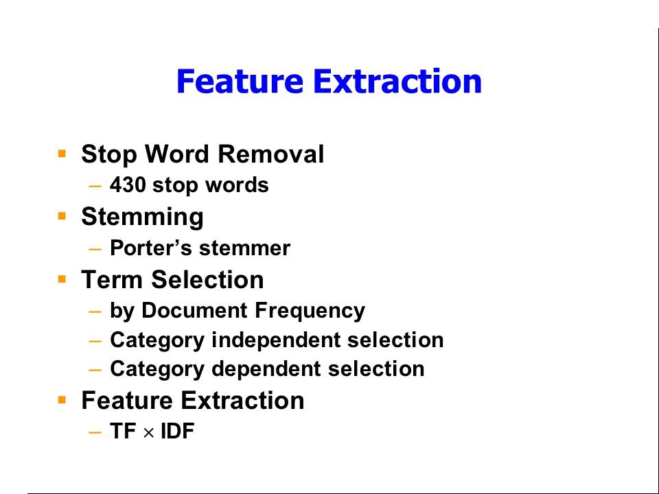 Feature Extraction Stop Word Removal Stemming Term Selection