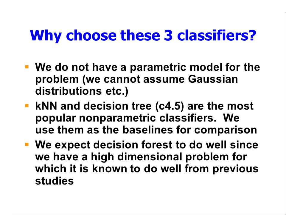 Why choose these 3 classifiers