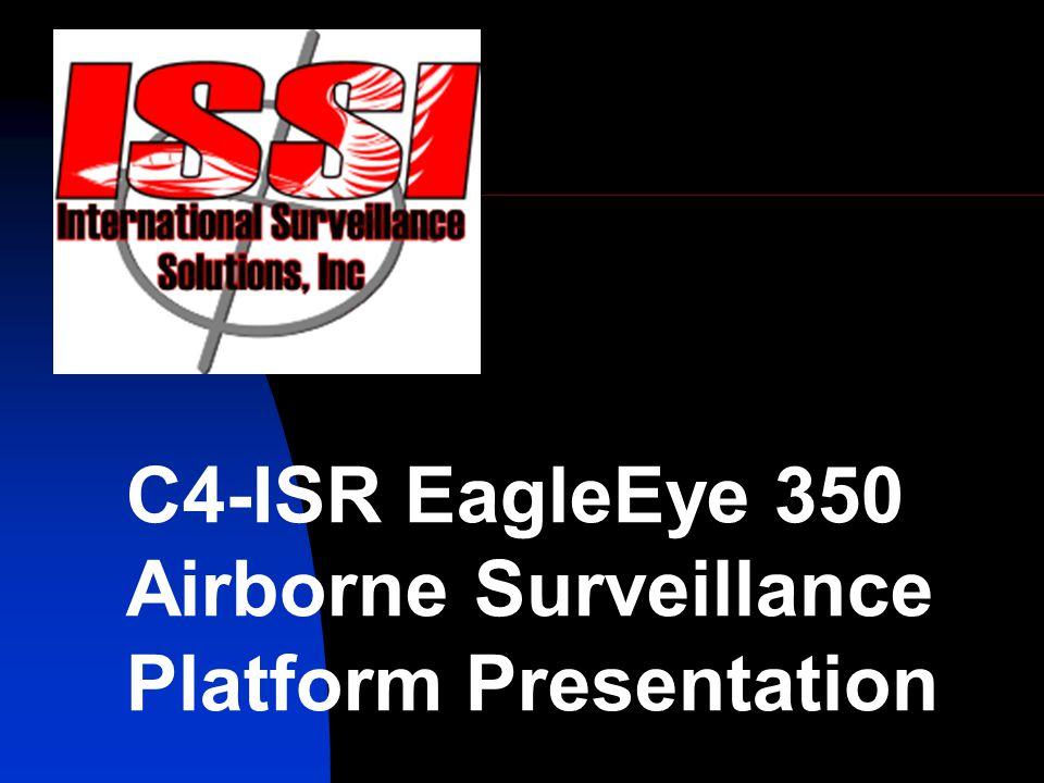 C4-ISR EagleEye 350 Airborne Surveillance Platform Presentation