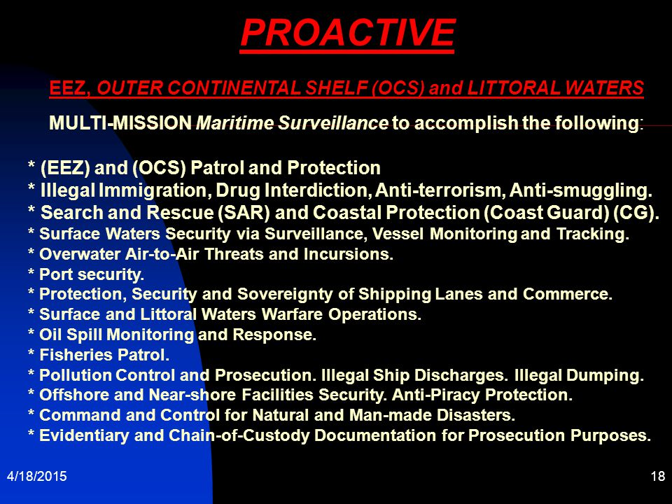 PROACTIVE EEZ, OUTER CONTINENTAL SHELF (OCS) and LITTORAL WATERS MULTI-MISSION Maritime Surveillance to accomplish the following:
