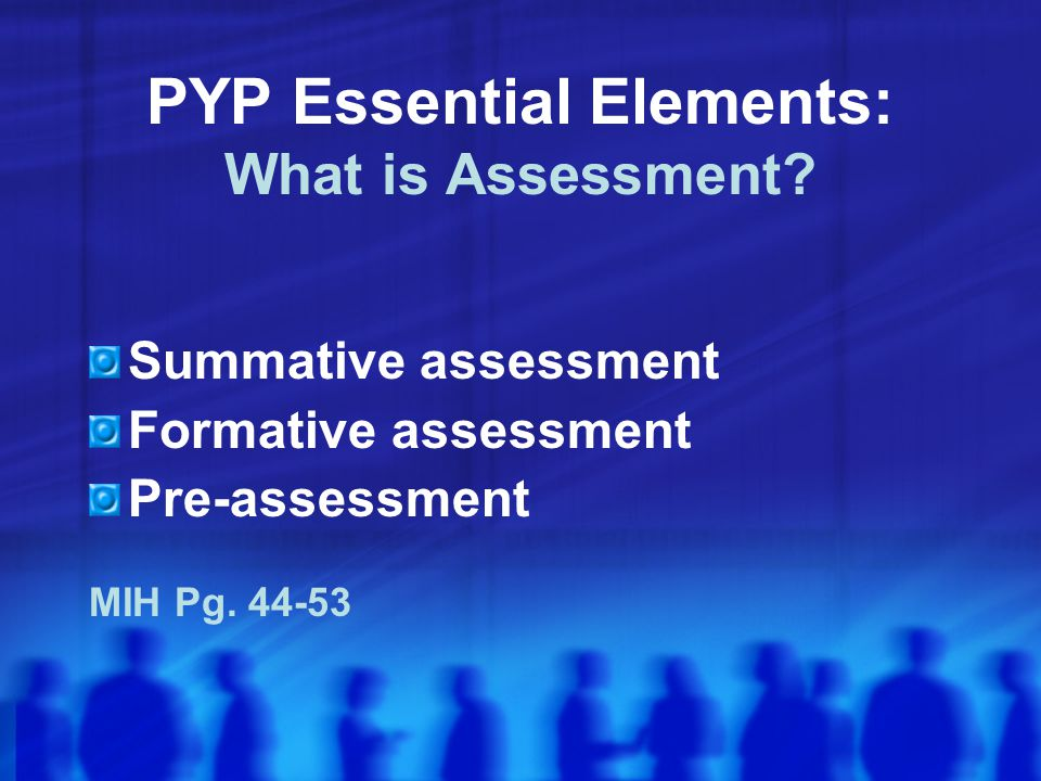 PYP Essential Elements: What is Assessment