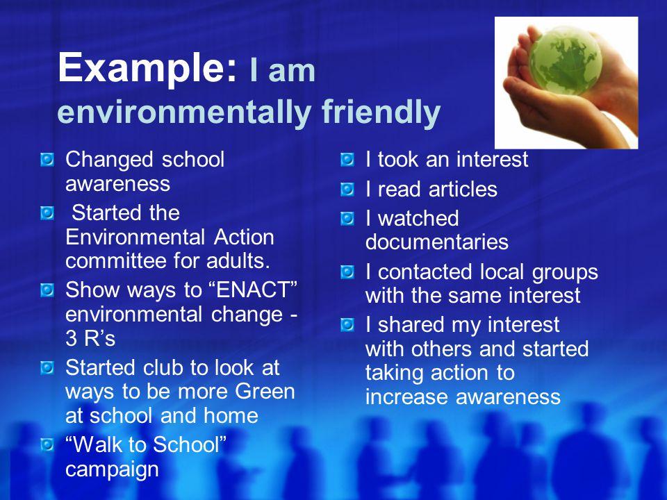 Example: I am environmentally friendly