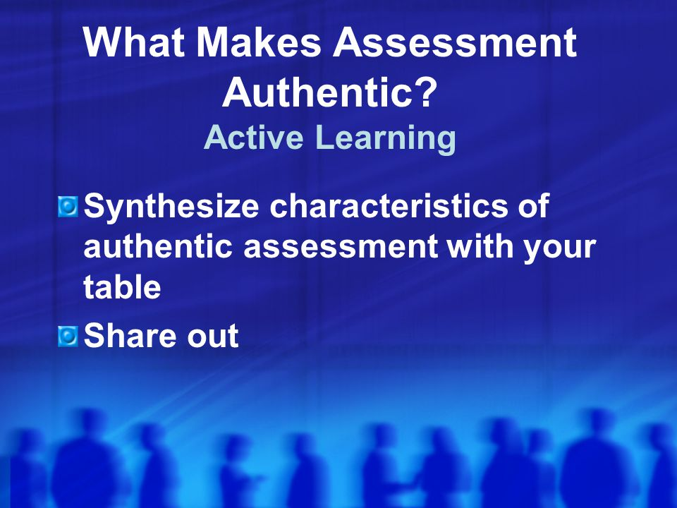What Makes Assessment Authentic Active Learning