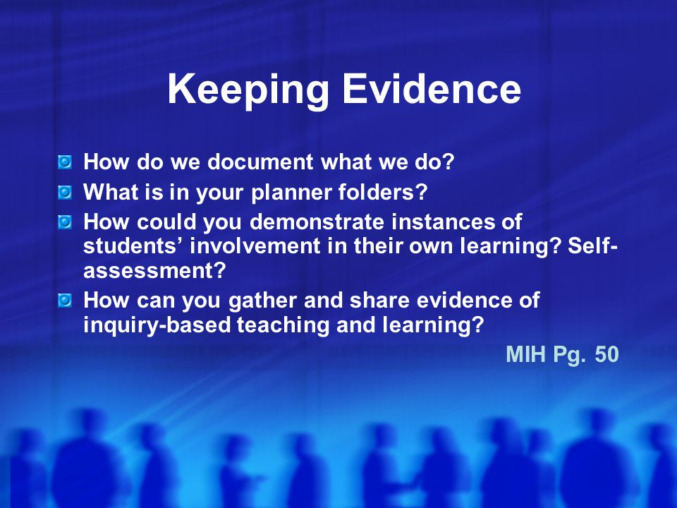 Keeping Evidence How do we document what we do