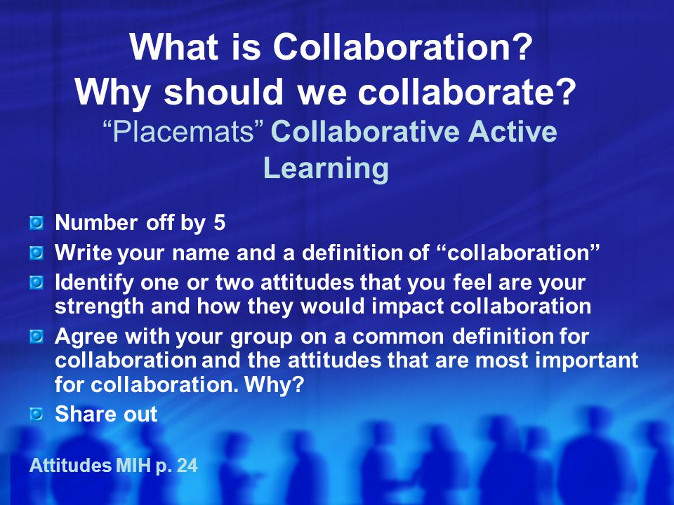 What is Collaboration. Why should we collaborate