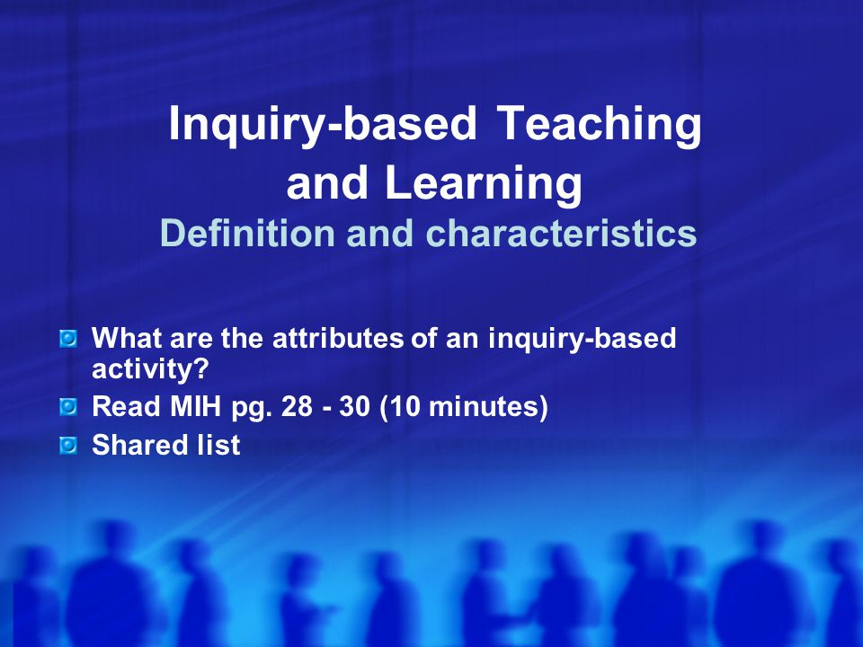 Inquiry-based Teaching and Learning Definition and characteristics