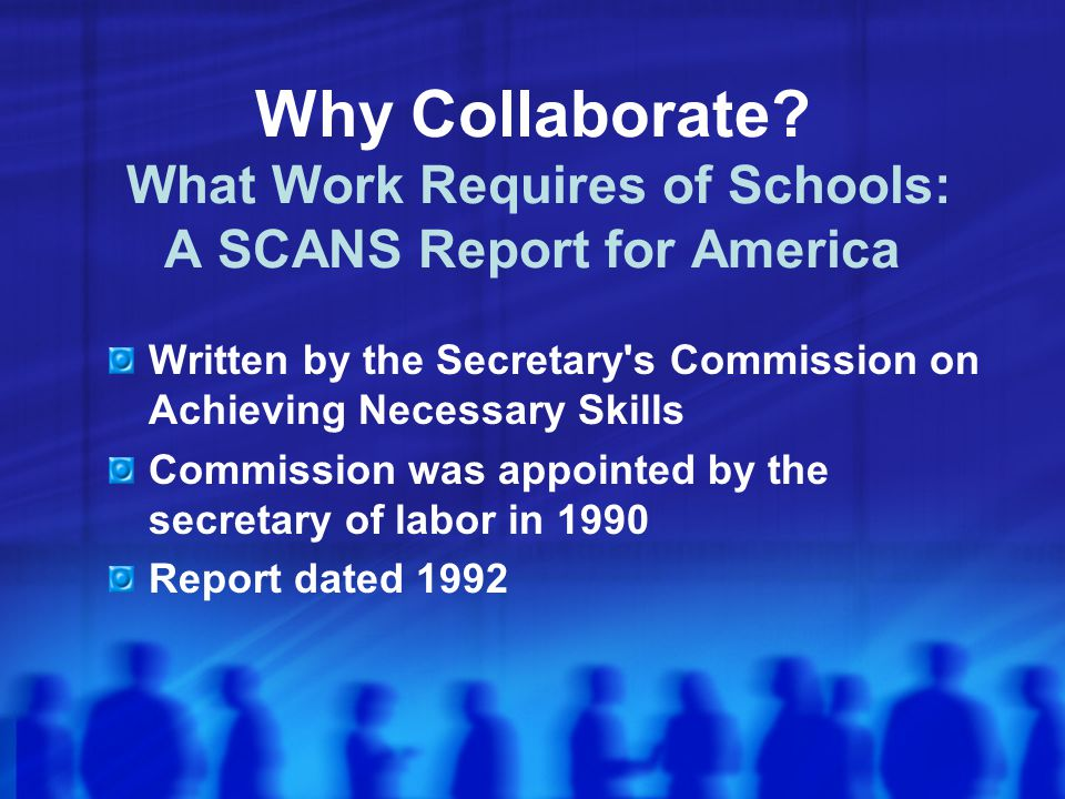 Why Collaborate What Work Requires of Schools: A SCANS Report for America