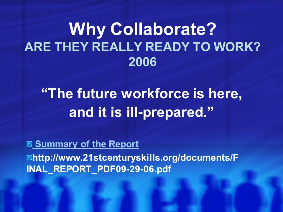 Why Collaborate ARE THEY REALLY READY TO WORK 2006