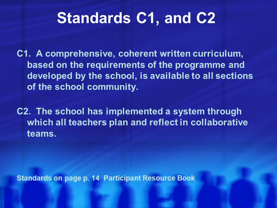 Standards C1, and C2 Standards on page p. 14 Participant Resource Book