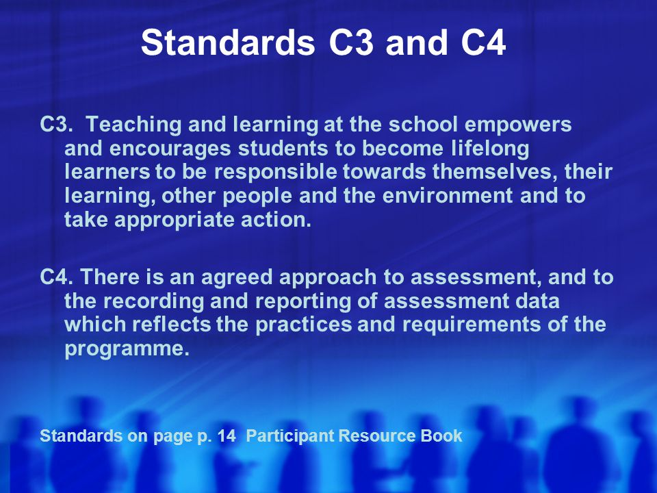 Standards C3 and C4 Standards on page p. 14 Participant Resource Book
