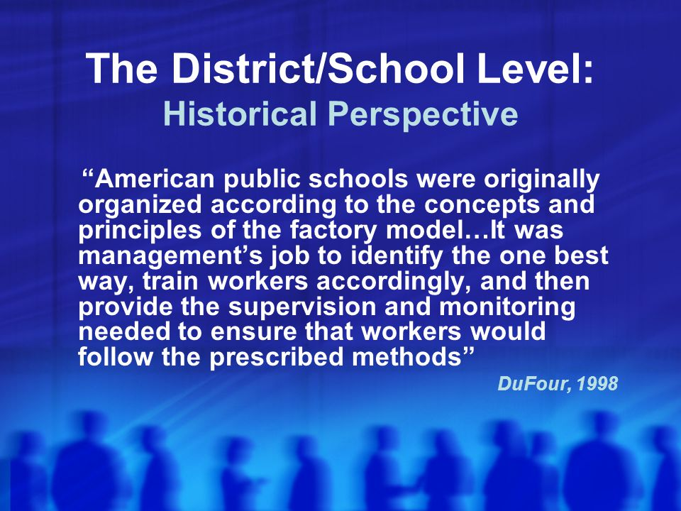 The District/School Level: Historical Perspective
