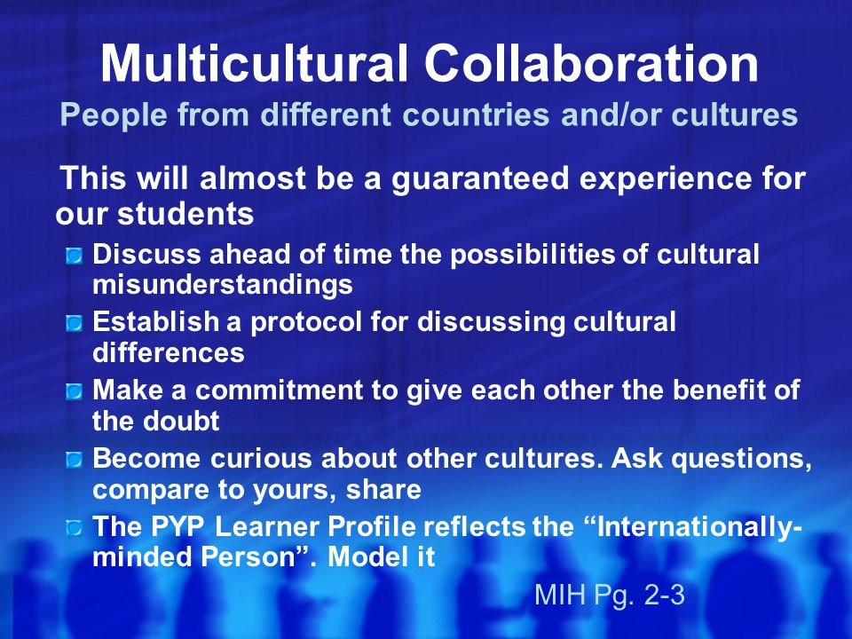 Multicultural Collaboration People from different countries and/or cultures