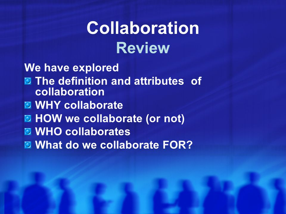 Collaboration Review We have explored