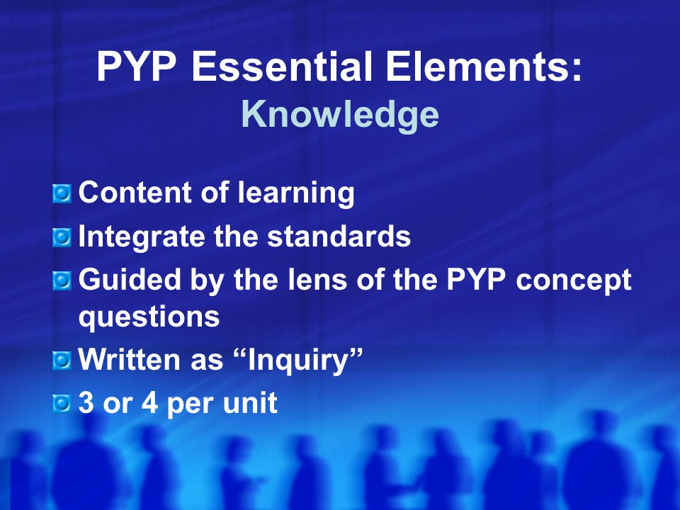 PYP Essential Elements: Knowledge