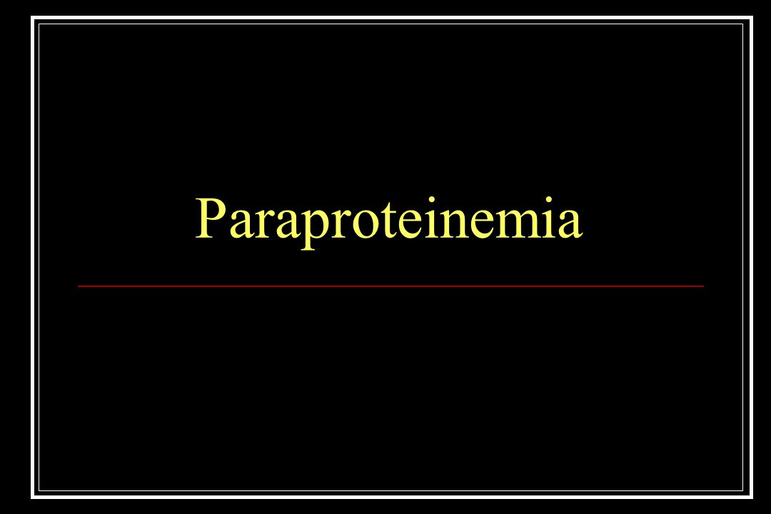 Paraproteinemia