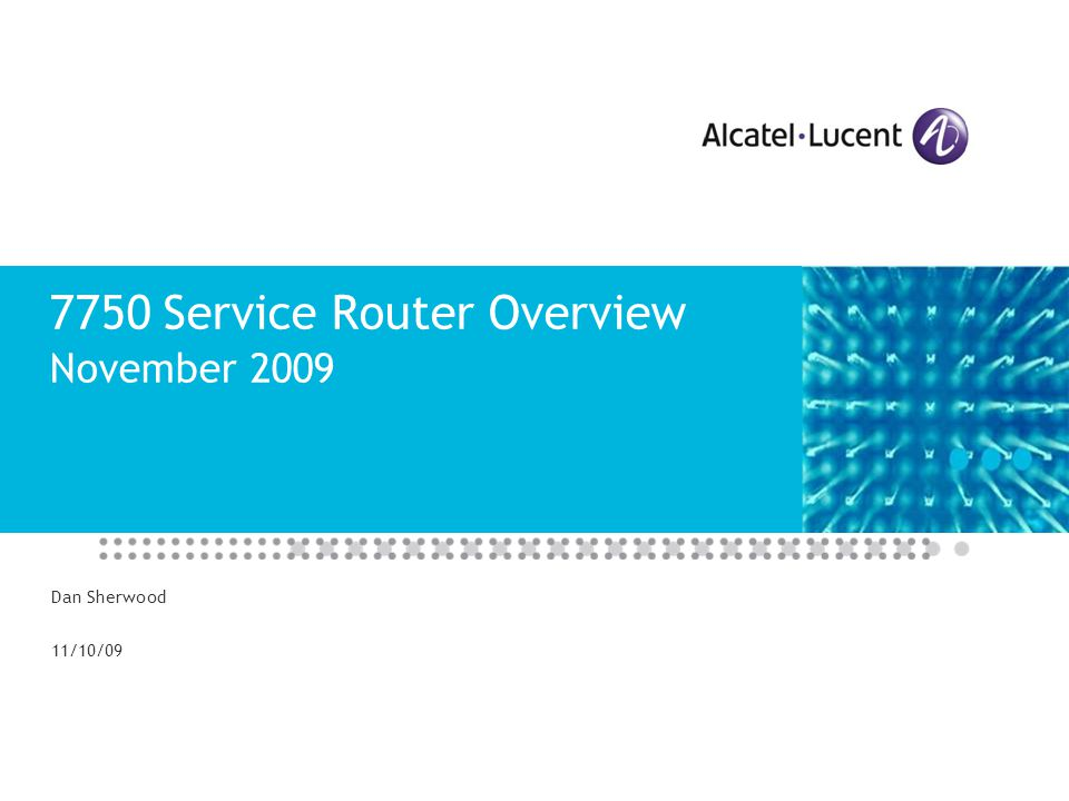 7750 Service Router Overview November 2009
