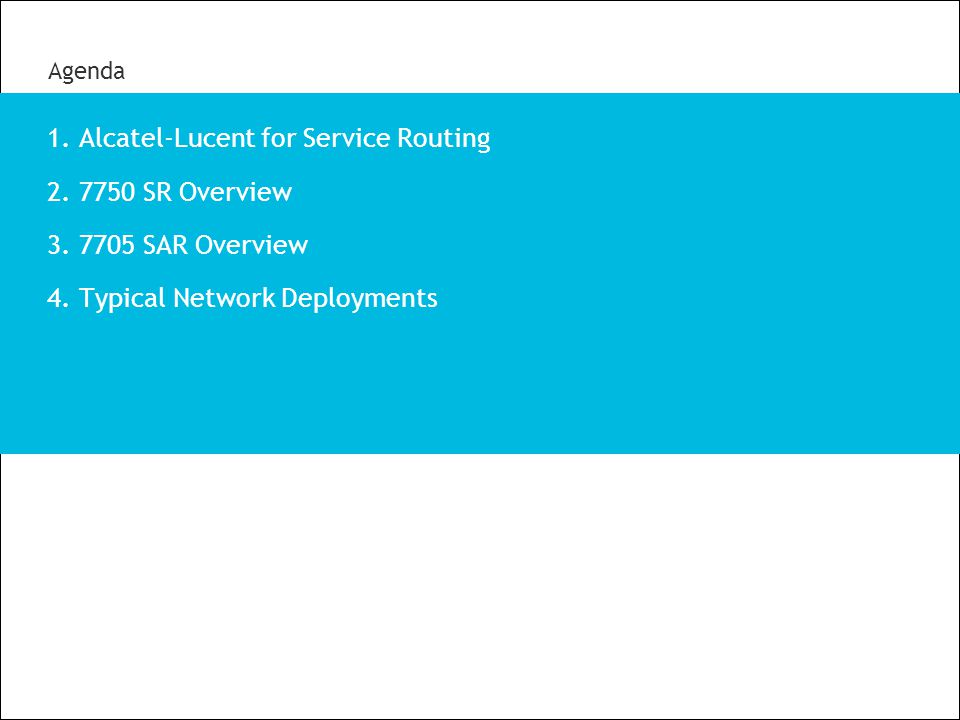 Alcatel-Lucent for Service Routing 7750 SR Overview 7705 SAR Overview