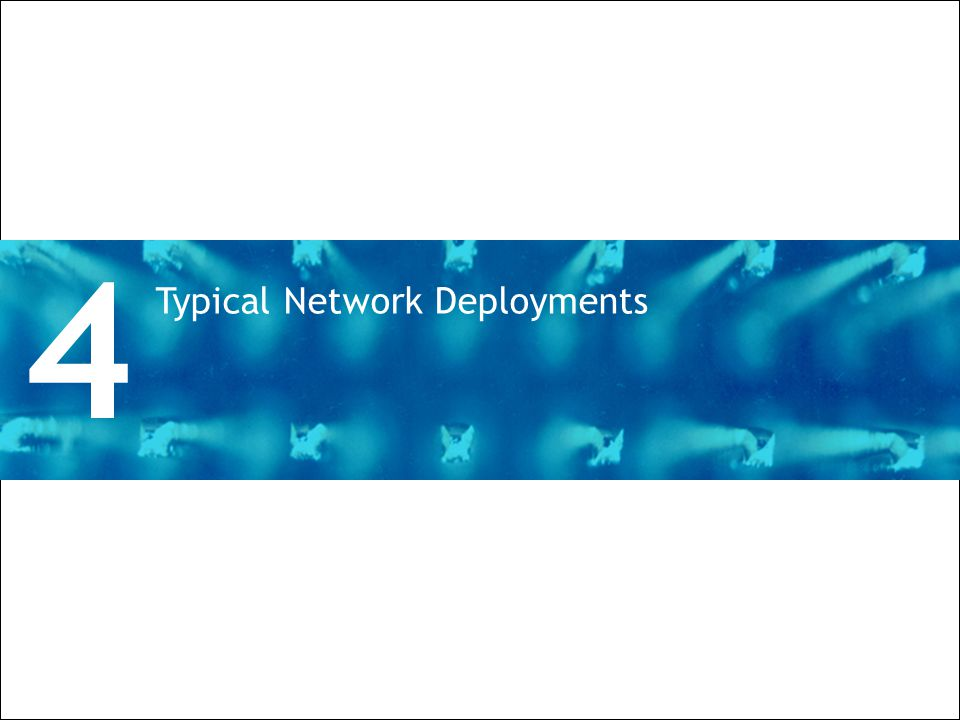 4 Typical Network Deployments Divider Section Break Pages