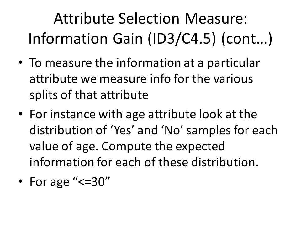 Attribute Selection Measure: Information Gain (ID3/C4.5) (cont…)