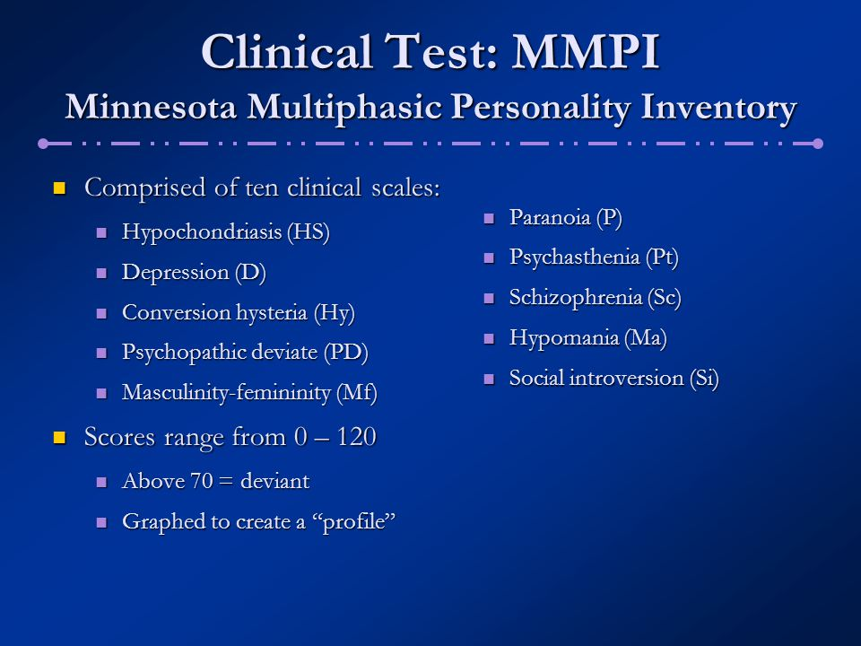 Clinical Test: MMPI Minnesota Multiphasic Personality Inventory