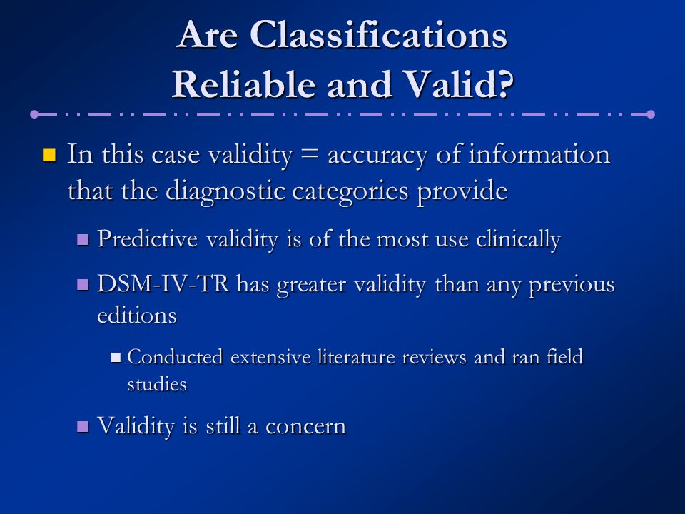 Are Classifications Reliable and Valid