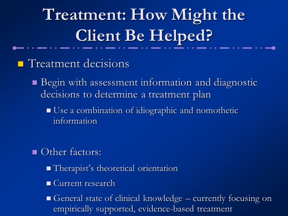 Treatment: How Might the Client Be Helped