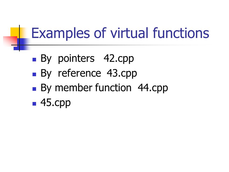 Examples of virtual functions