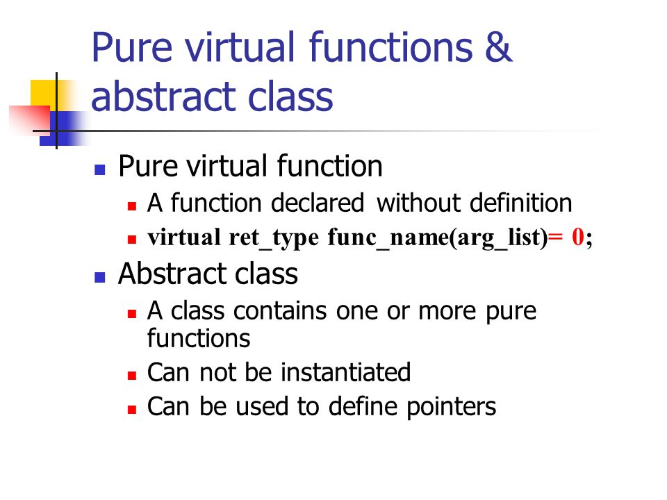 Pure virtual functions & abstract class