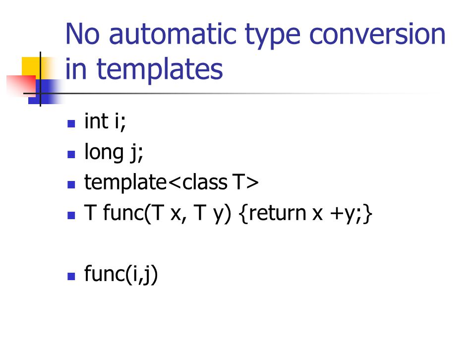 No automatic type conversion in templates