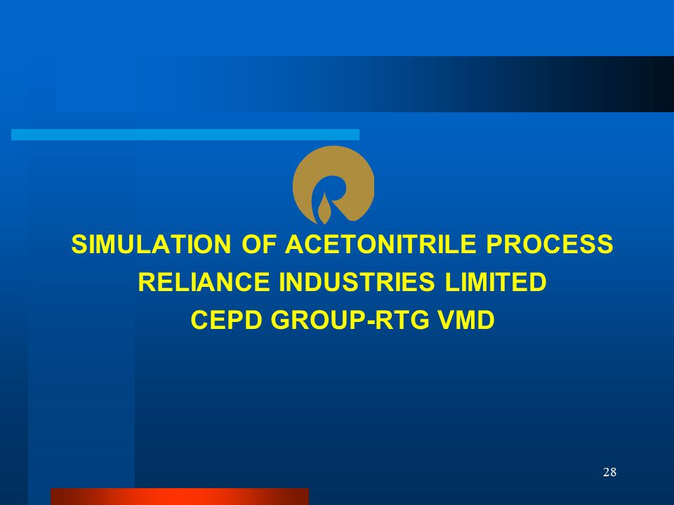 SIMULATION OF ACETONITRILE PROCESS RELIANCE INDUSTRIES LIMITED