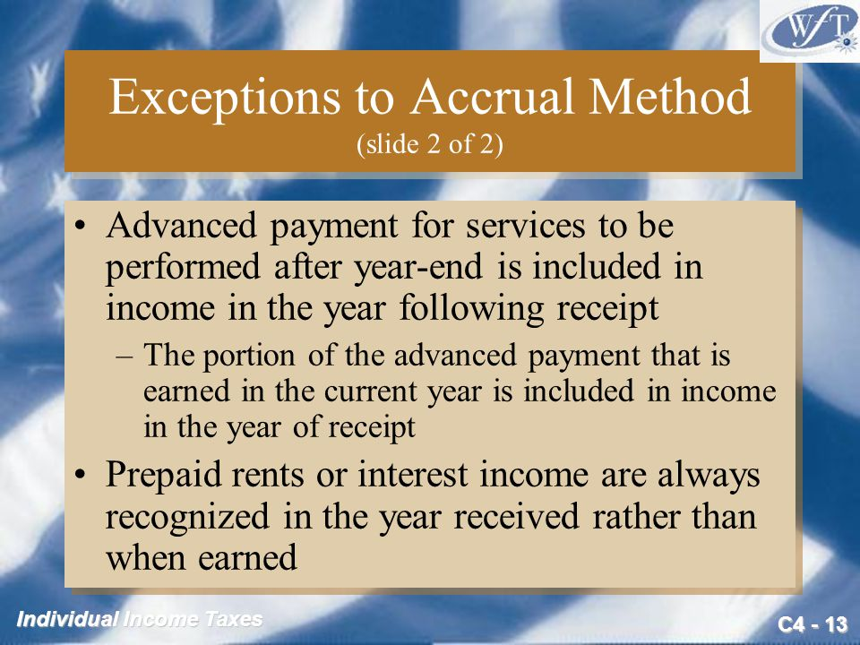Exceptions to Accrual Method (slide 2 of 2)