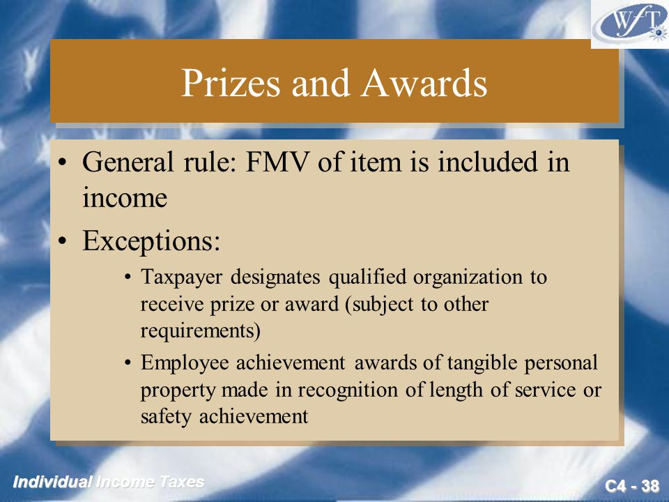 Prizes and Awards General rule: FMV of item is included in income