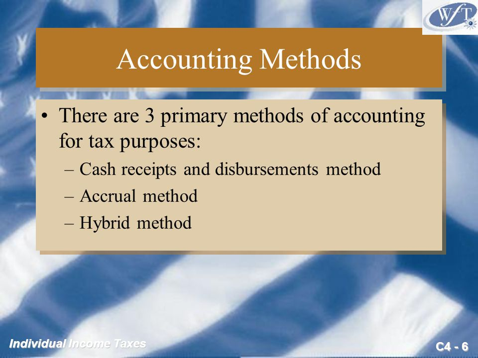 Accounting Methods There are 3 primary methods of accounting for tax purposes: Cash receipts and disbursements method.