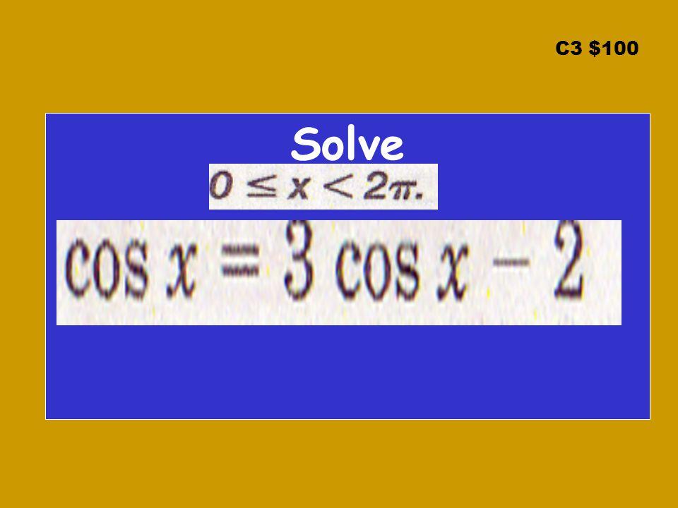 C3 $100 Solve