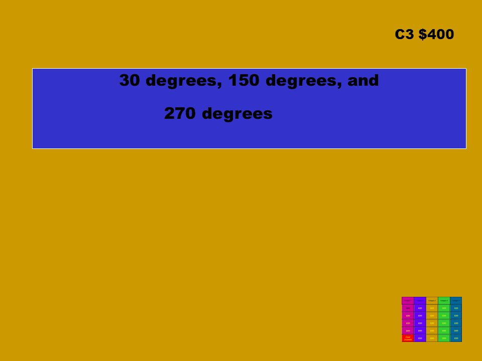 C3 $400 30 degrees, 150 degrees, and 270 degrees