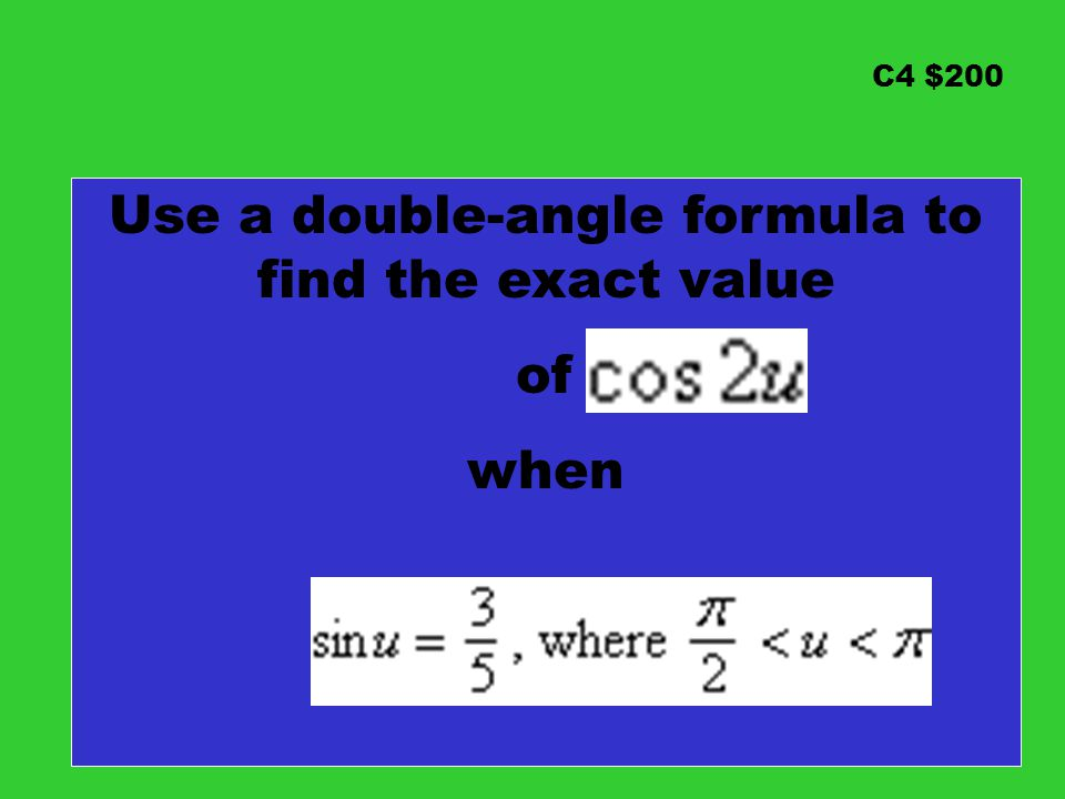 Use a double-angle formula to find the exact value