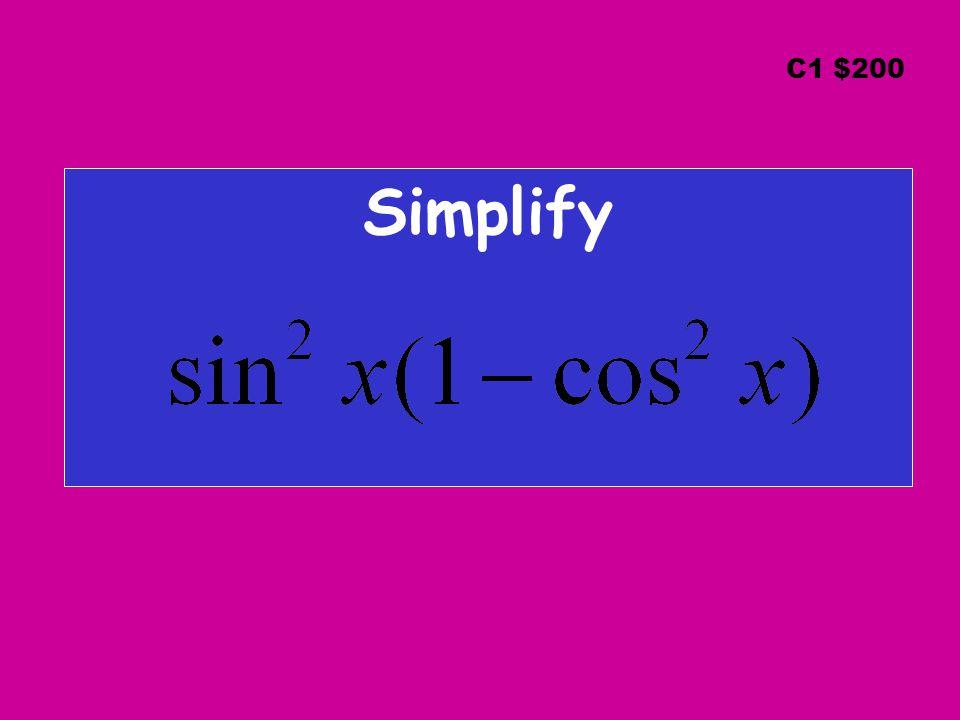 C1 $200 Simplify