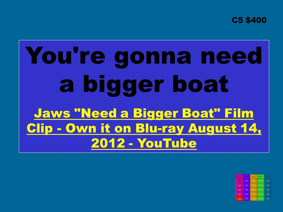 You re gonna need a bigger boat