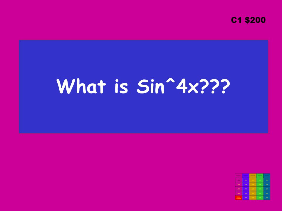 C1 $200 What is Sin^4x